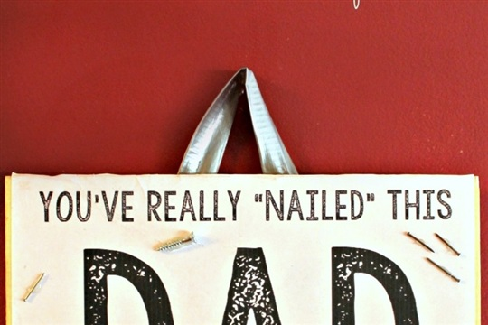 Dad, You've Nailed It! Homemade Gift for Dad