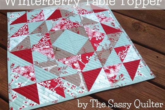 Winterberry Table Topper Tutorial The Sassy Quilter